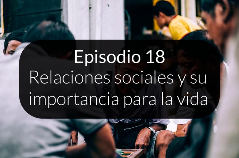 18. Relaciones sociales y su importancia para la vida