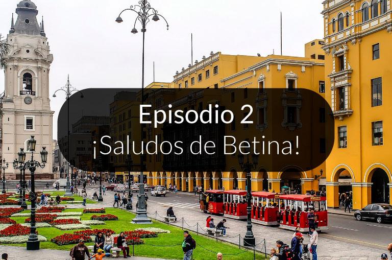 2. ¡Saludos de Betina!