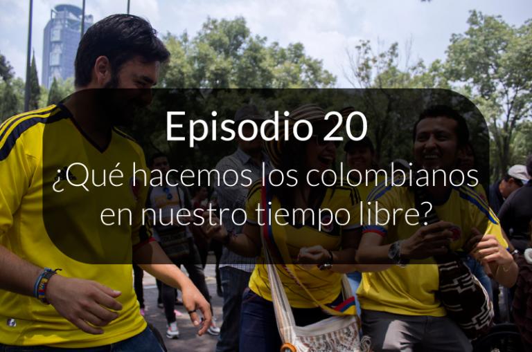 20. ¿Qué hacemos los colombianos en nuestro tiempo libre?