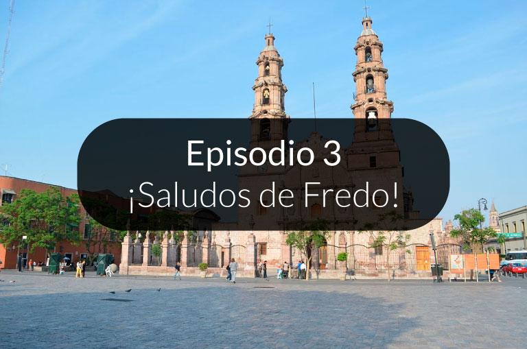 3. ¡Saludos de Fredo!