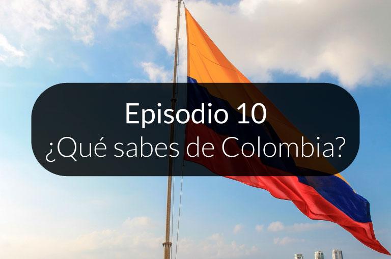 10. ¿Qué sabes de Colombia?