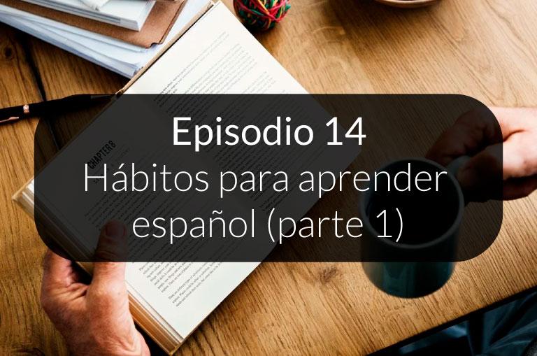 14. Hábitos para aprender español (parte 1)
