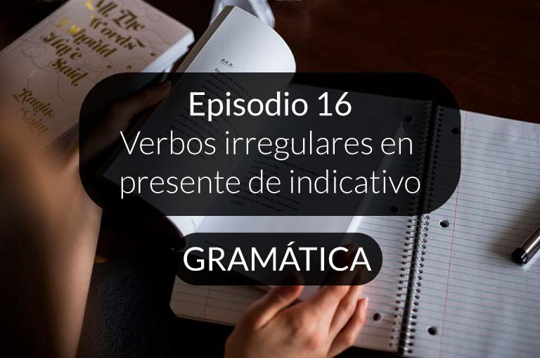 16. Verbos irregulares en presente de indicativo