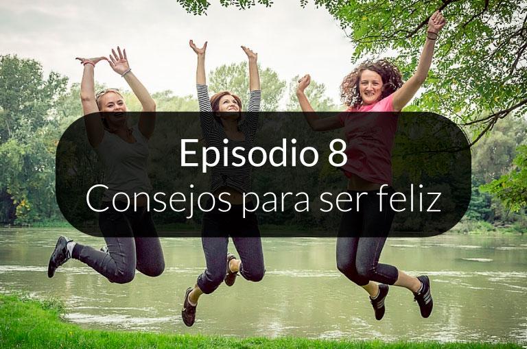 8. Consejos para ser feliz