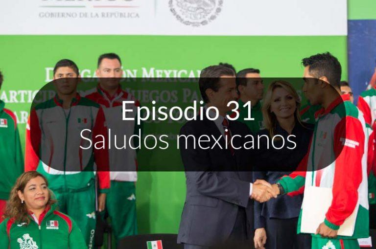 31. Saludos mexicanos