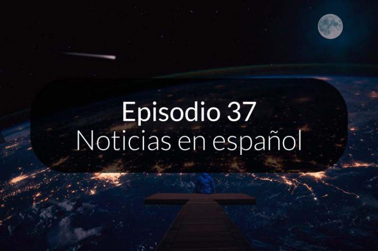 37. Noticias en español