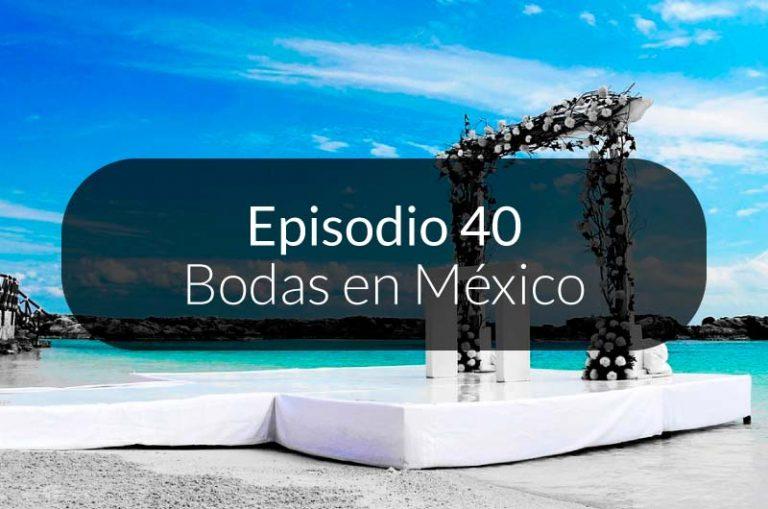 40. Las bodas en México