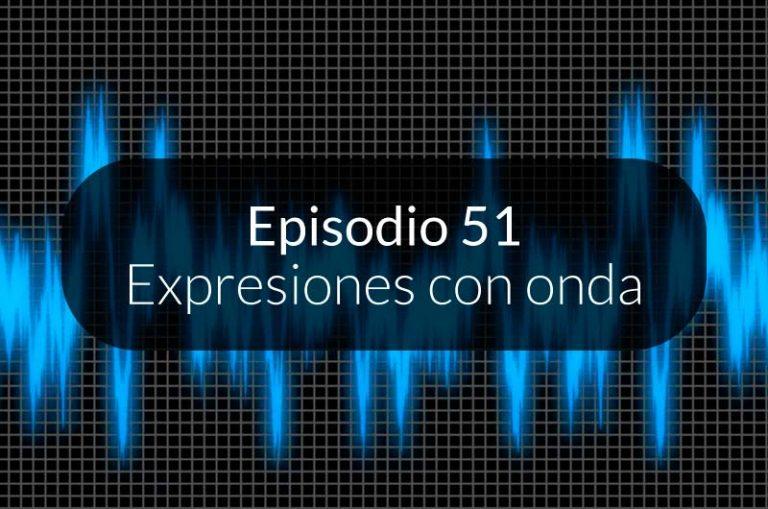 51. Expresiones con onda