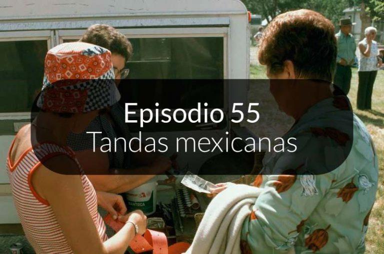 55. Tandas mexicanas