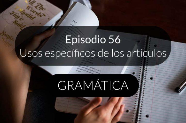 56. Usos específicos de los artículos