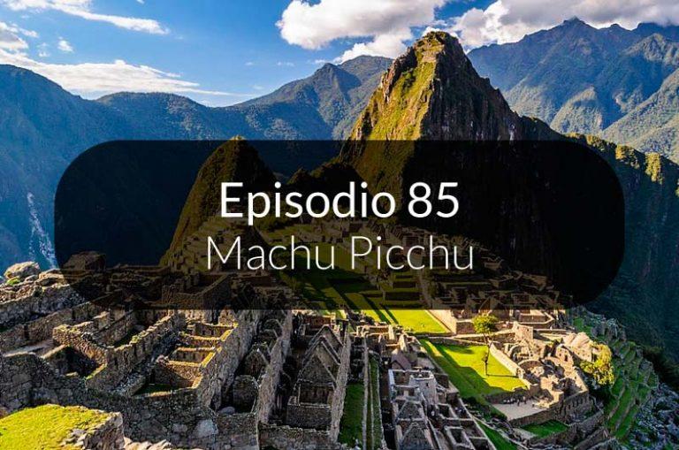 85. El descubrimiento del Machu Pichu