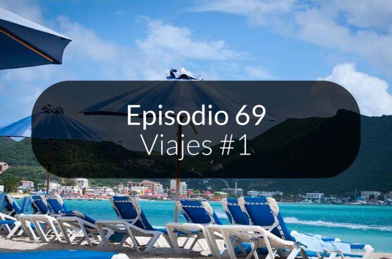 69. Viajes #1