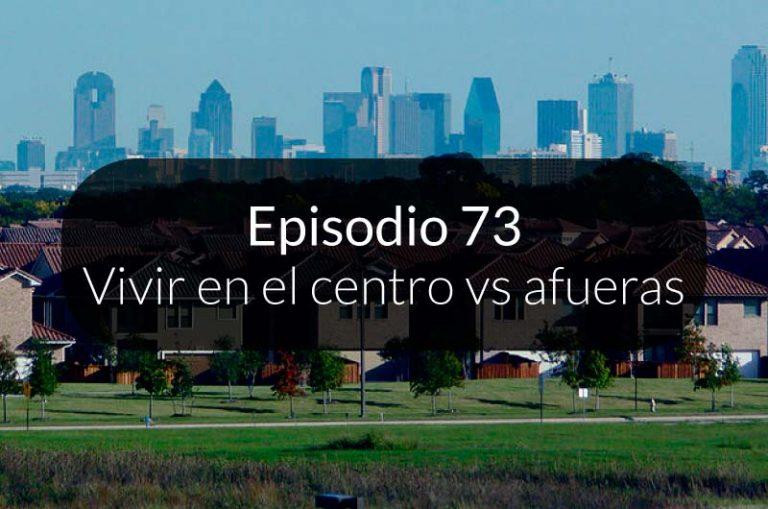 73. Vivir en el centro vs vivir a las afueras de la ciudad