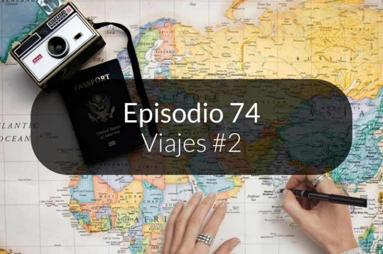 74. Viajes #2