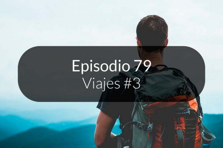 79. Viajes #3