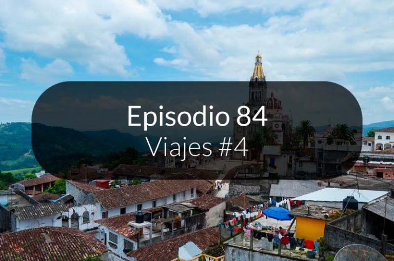 84. Viajes #4