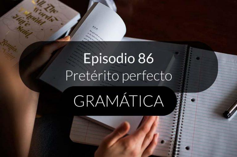 86. Pretérito perfecto