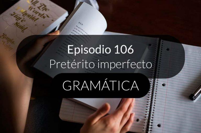 106. Pretérito imperfecto: conjugación y usos