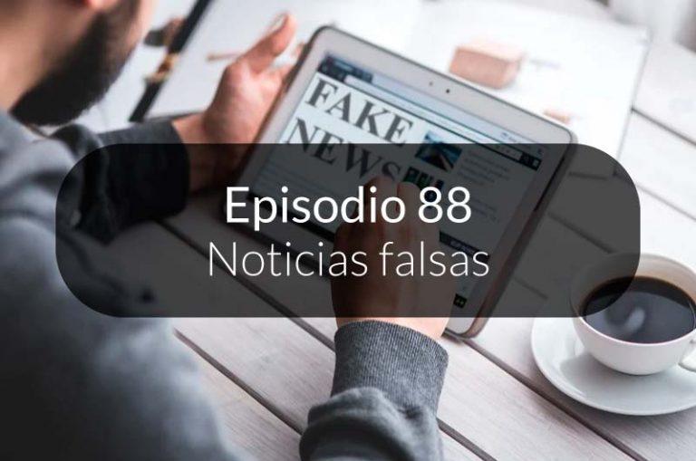 88. Noticias falsas