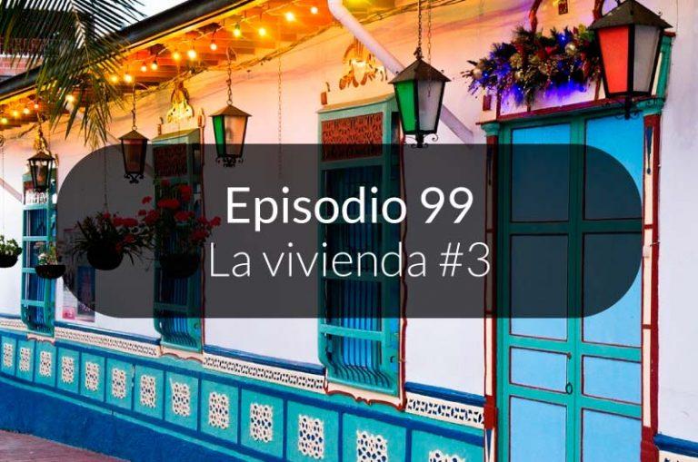 99. La vivienda #3