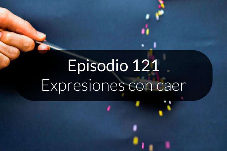 121.  Expresiones con caer