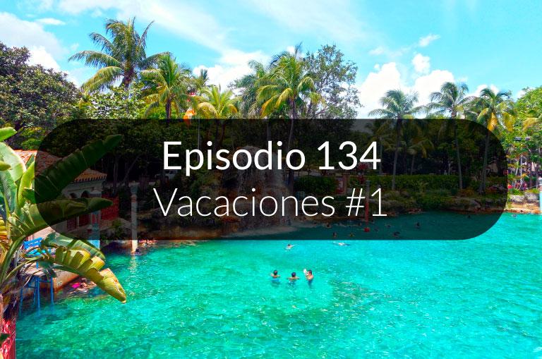 134. Vacaciones #1