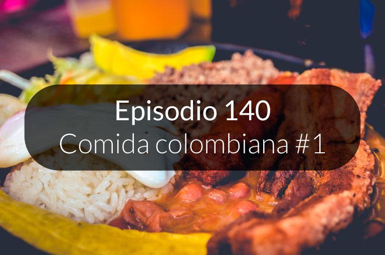 140. Comida colombiana #1