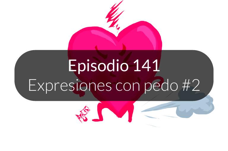 141.  Expresiones con pedo #2
