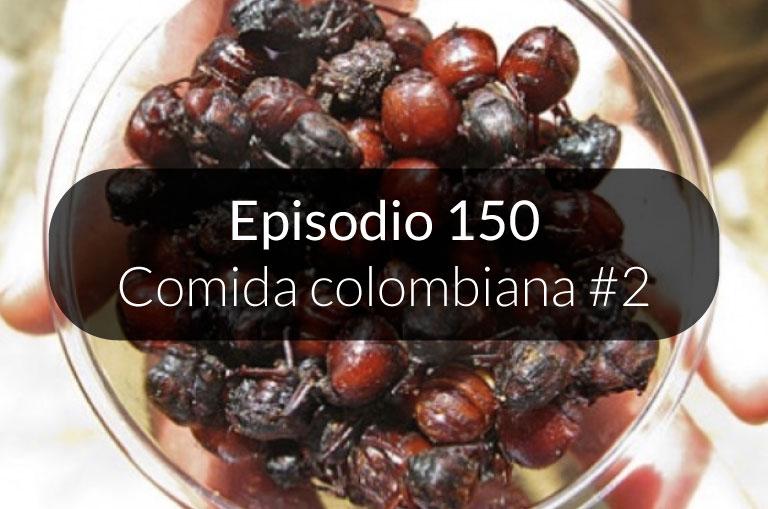 150. Comida colombiana #2