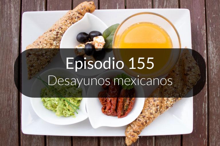 155. Desayunos mexicanos