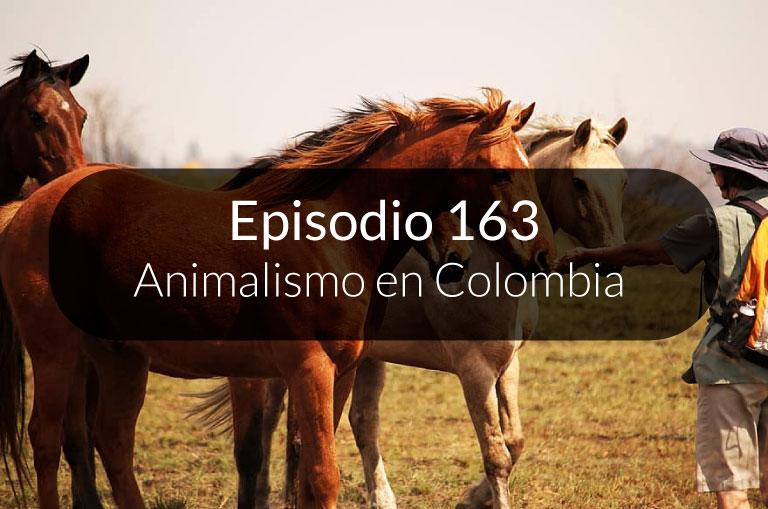 163. Animalismo en Colombia