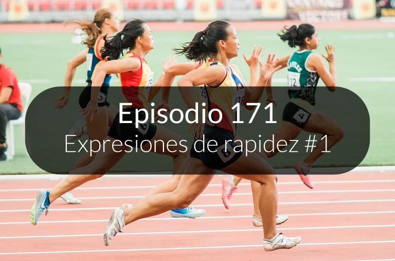 171. Expresiones de rapidez #1