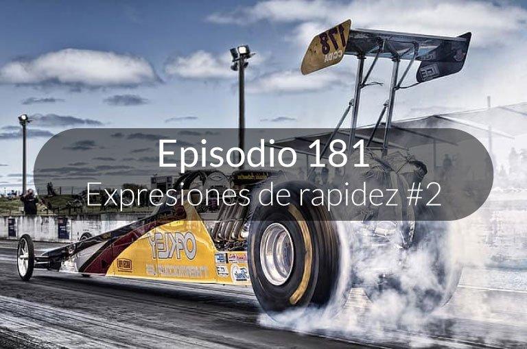181. Expresiones de rapidez #2