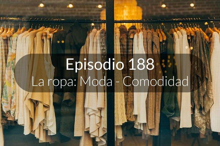 188. La ropa: moda y comodidad