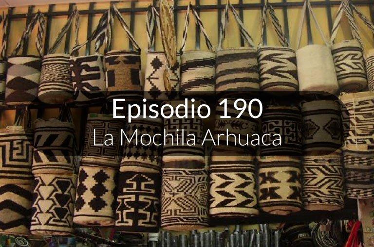 190. La Mochila Arhuaca