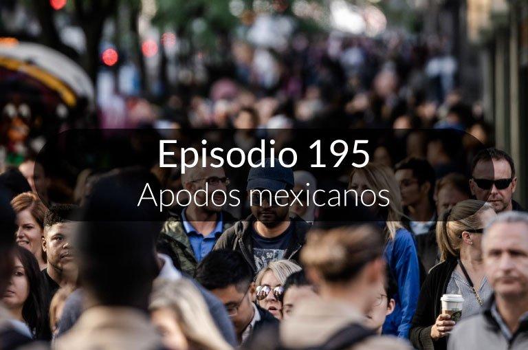195. Los apodos en México