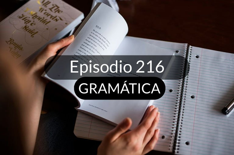 216. El subjuntivo, parte 1